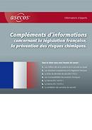 Compléments d'informations concernant la législation française, la prévention des risques chimiques